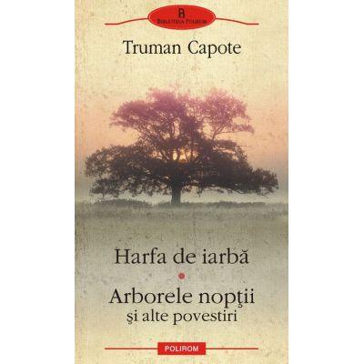 Harfa de iarba - Arborele noptii si alte povestiri (Truman Capote)