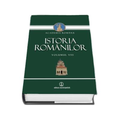 Istoria romanilor - Volumul VIII (Academia Romana)