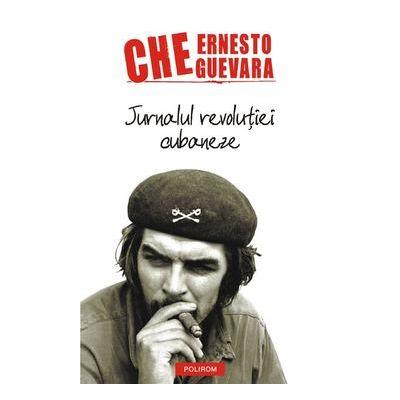 Jurnalul revolutiei cubaneze (Ernesto Che Guevara)