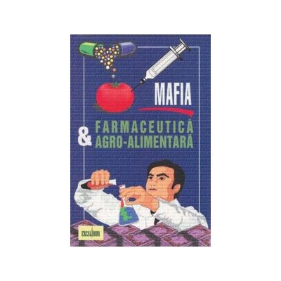 Mafia Farmaceutica si Agro-Alimentara (Louis Brouwer)