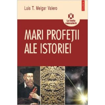 Mari profetii ale istoriei (Luis T. Melgar Valero)