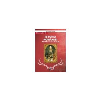 Memorator de Istoria Romaniei pentru clasa a XII-a (Kristina Mutis)