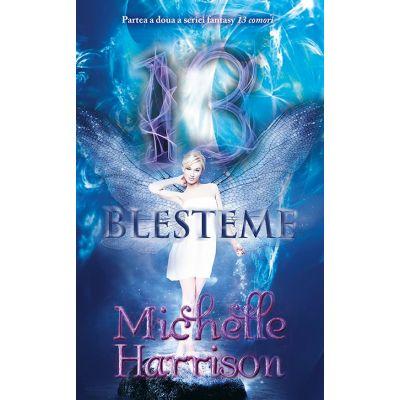 13 Blesteme - Michelle Harrison