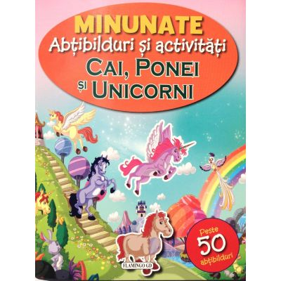 Cai, ponei si unicorni - Minuntate abtibilduri si activitati