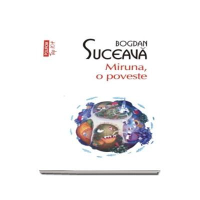 Miruna, o poveste - Bogdan Suceava