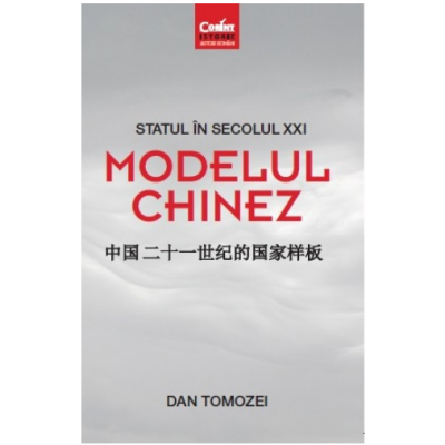 Statul în secolul XXI. Modelul chinez - Dan Tomozei