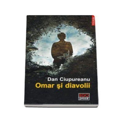 Omar si diavolii - Dan Ciupureanu