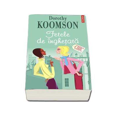 Fetele de inghetata (Dorothy Koomson)
