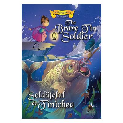Soldatelul de tinichea - Povesti bilingve engleza - romana