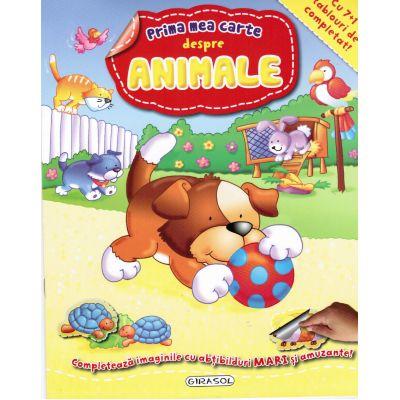 Prima mea carte despre Animale - Cu 7+1 tablouri de completat! (+3 ani)