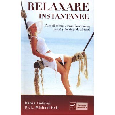 Relaxare instantanee (Debra Lederer)