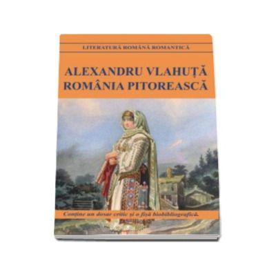 Romania pitoreasca-Alexandru Vlahuta