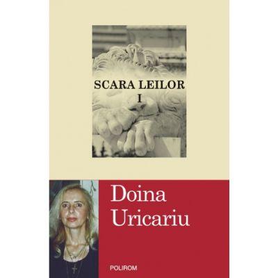 Scara leilor - 2 volume (Doina Uricariu)