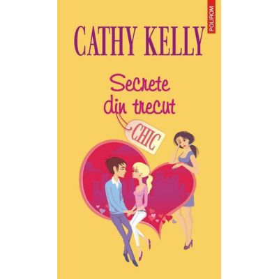 Secrete din trecut (Cathy Kelly)