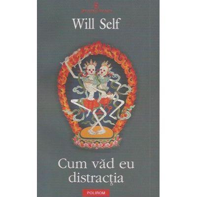 Cum vad eu distractia (Will Self)