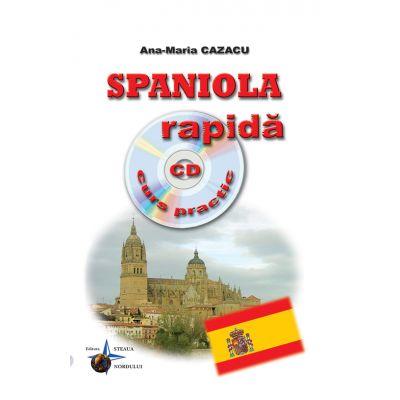 Spaniola rapida - Curs practic + CD (Ana Maria Cazacu)