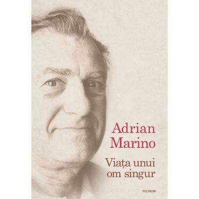 Viata unui om singur (Adrian Marino)