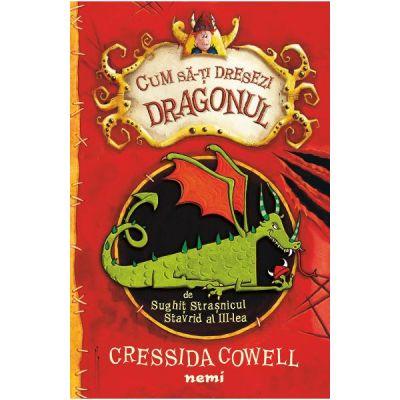 Cum sa-ti dresezi dragonul autor Cressida Cowell