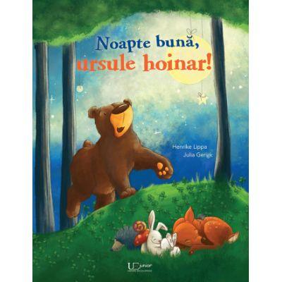 Noapte bună, ursule hoinar! de HENRIKE LIPPA JULIA GERIGK - UNIVERS ENCICLOPEDIC