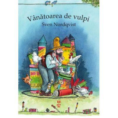 Vanatoarea de vulpi (Seria 'Pettson si Findus') - Sven Nordqvist