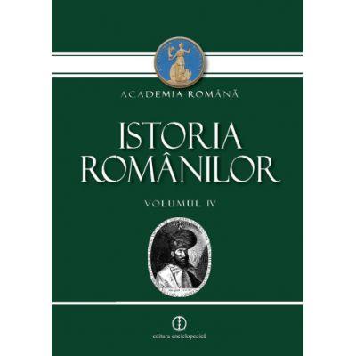 Academia Romana: Istoria Romanilor, Volumul IV