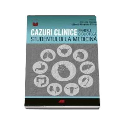 Cazuri clinice pentru biblioteca studentului la medicina, Camelia Diaconu