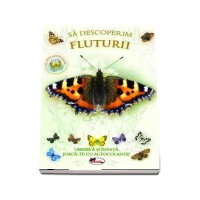 Sa descoperim fluturii - Observa si invata, joaca-te cu autocolante!