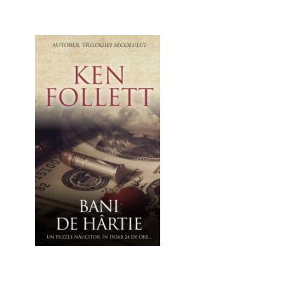 Bani de hartie - Ken Follett