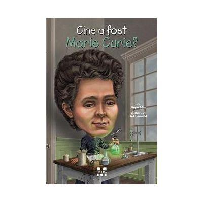 Cine a fost Marie Curie? - Megan Stine