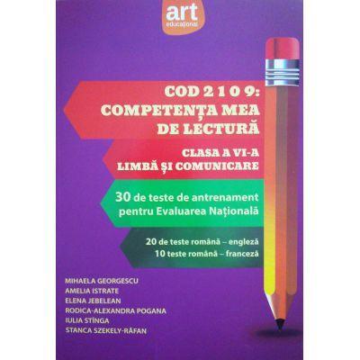 Cod 2109: Competenta mea de lectura -Limba si Comunicare pentru clasa a VI-a (30 de teste pentru Evaluarea Nationala)