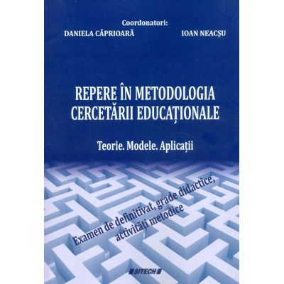 Repere in metodologia cercetarii educationale. Teorie. Modele. Aplicatii - Neacsu Ioan