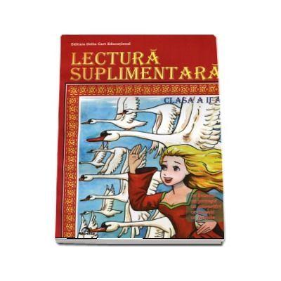 Lectura suplimentara pentru clasa a II-a. Basme, povesti, povestiri, poezii, fabule - Alexandra Manea