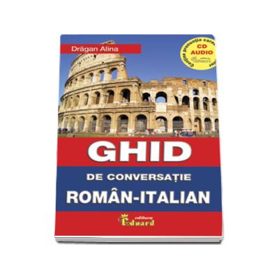Ghid de conversatie roman italian cu CD - Alina Dragan