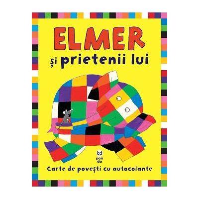 Elmer si prietenii lui. Carte de povesti cu autocolante - David McKee