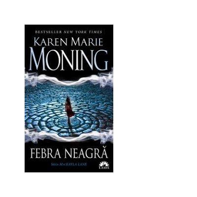 Febra neagra. Seria MacKayla Lane volumul 1 - Karen Marie Moning