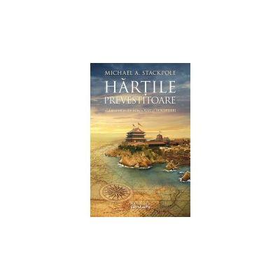Hartile prevestitoare (Trilogia Marile Descoperiri, partea a II-a) - MICHAEL A. STACKPOLE