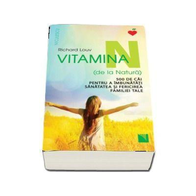 Vitamina N -500 de cai pentru a imbunatati sanatatea si fericirea familiei tale
