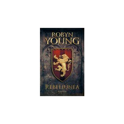 Rebeliunea (Seria Rebeliunea, partea I) - ROBYN YOUNG