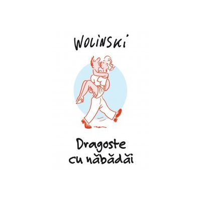 DRAGOSTE CU NABADAI - George Wolinski