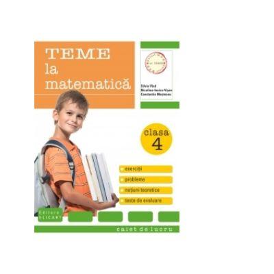 Teme la matematica-caiet de lucru clasa a IV-a. Exercitii de comuncare, exercitii de vocabular, notiuni teoretice.