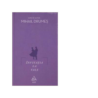 Invitatia la vals - Mihail Drumes