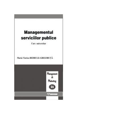 Managementul serviciilor publice - Maria Viorica Bedrule-Grigoruta