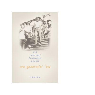 111 cele mai frumoase poezii ale generatiei 80 - Cosmin Ciotlos