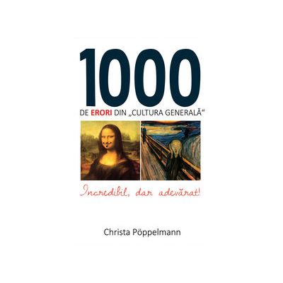 1000 de erori din cultura generala - Christa Poppelmann