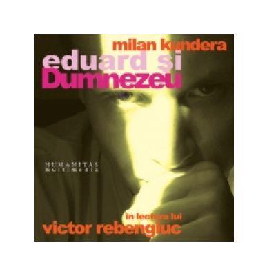 Eduard si Dumnezeu (Audiobook) - Milan Kundera