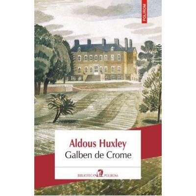 Galben de Crome - Aldous Huxley