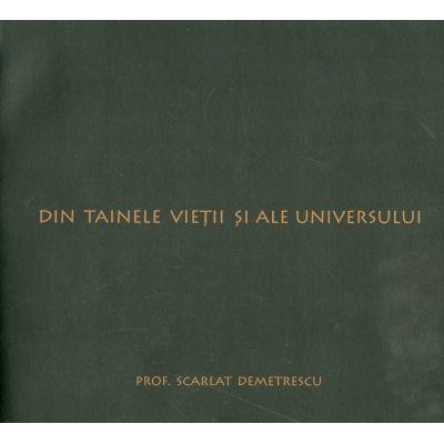 Din Tainele Vietii si Ale Universului - Scarlat Demetrescu (Ed. a VI-a revizuita)