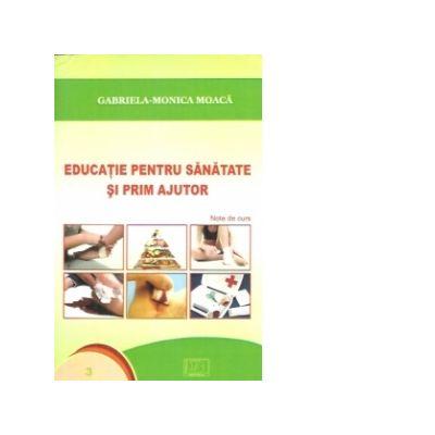 Educatie pentru sanatate si prim ajutor - Gabriela-Monica Moaca