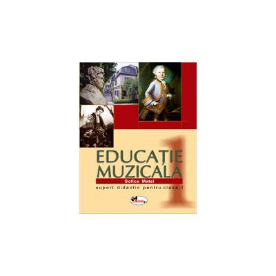 Educatie muzicala. Suport didactic pentru clasa I - Sofica Matei