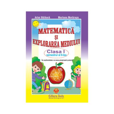 MATEMATICA SI EXPLORAREA MEDIULUI - CLASA I SEMESTRUL II